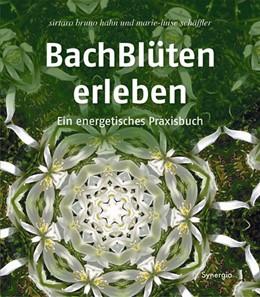 Abbildung von Hahn | Bachblüten erleben | 1. Auflage | 2016 | beck-shop.de
