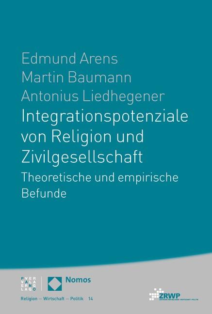 Integrationspotenziale von Religion und Zivilgesellschaft | Arens / Baumann / Liedhegener, 2016 | Buch (Cover)