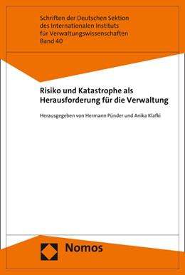 Abbildung von Pünder / Klafki | Risiko und Katastrophe als Herausforderung für die Verwaltung | 1. Auflage | 2016 | beck-shop.de