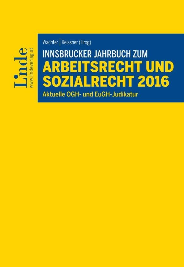 Abbildung von Reissner / Wachter | Innsbrucker Jahrbuch zum Arbeits- und Sozialrecht 2016 | 1. Auflage 2016 | 2016