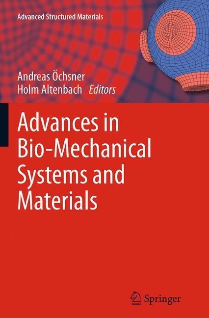 Abbildung von Ochsner / Altenbach | Advances in Bio-Mechanical Systems and Materials | Softcover reprint of the original 1st ed. 2013 | 2016