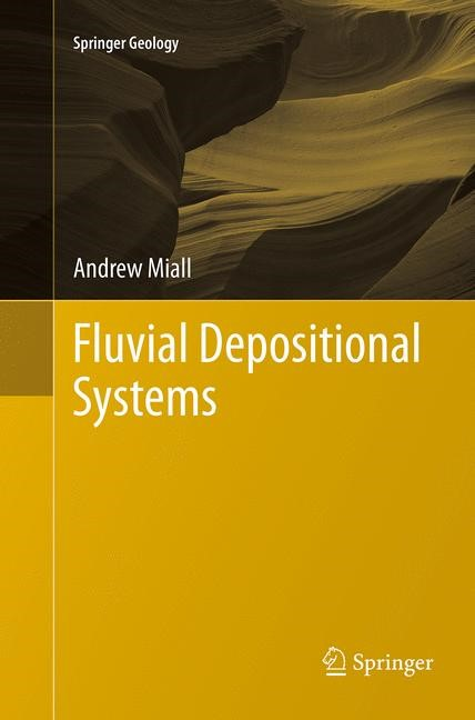 Abbildung von Miall | Fluvial Depositional Systems | Softcover reprint of the original 1st ed. 2014 | 2016