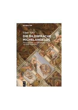 Abbildung von Wind / Schneider | Die Bildsprache Michelangelos | 2016