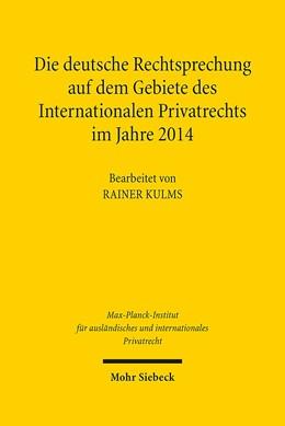 Abbildung von Kulms | Die deutsche Rechtsprechung auf dem Gebiete des Internationalen Privatrechts | 2016 | im Jahre 2014