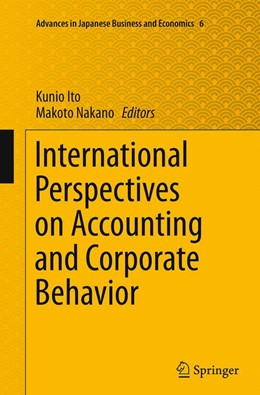Abbildung von Ito / Nakano | International Perspectives on Accounting and Corporate Behavior | Softcover reprint of the original 1st ed. 2014 | 2016 | 6