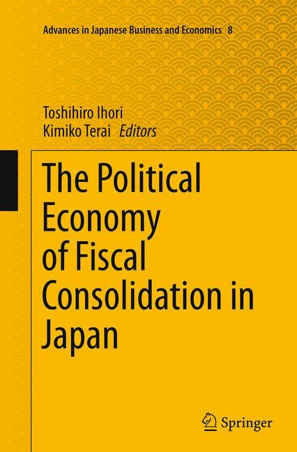 Abbildung von Ihori / Terai | The Political Economy of Fiscal Consolidation in Japan | Softcover reprint of the original 1st ed. 2015 | 2016