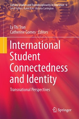 Abbildung von Tran / Gomes | International Student Connectedness and Identity | 1st ed. 2017 | 2016 | Transnational Perspectives | 6