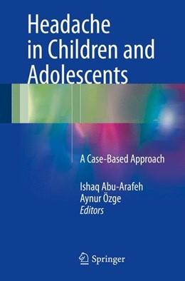 Abbildung von Abu-Arafeh / Özge | Headache in Children and Adolescents | 1st ed. 2016 | 2016 | A Case-Based Approach