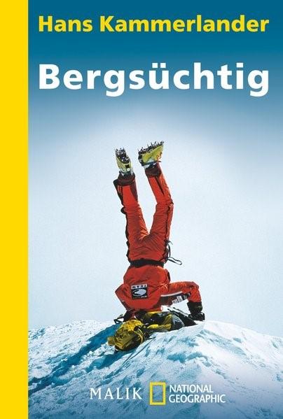 Bergsüchtig | Kammerlander, 2009 | Buch (Cover)