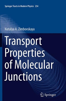 Abbildung von Zimbovskaya | Transport Properties of Molecular Junctions | Softcover reprint of the original 1st ed. 2013 | 2016 | 254