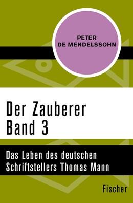 Abbildung von Mendelssohn / Schirnding | Der Zauberer (3) | 1. Auflage | 2016 | Das Leben des deutschen Schrif...