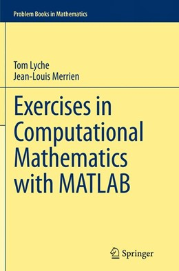 Abbildung von Lyche / Merrien | Exercises in Computational Mathematics with MATLAB | Softcover reprint of the original 1st ed. 2014 | 2016