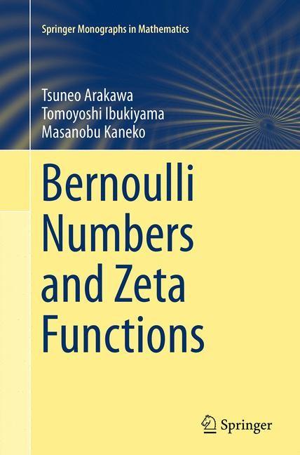 Abbildung von Arakawa / Ibukiyama / Kaneko | Bernoulli Numbers and Zeta Functions | Softcover reprint of the original 1st ed. 2014 | 2016