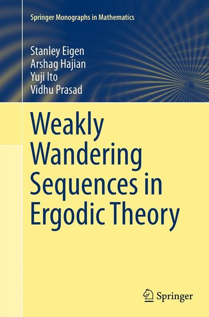 Abbildung von Eigen / Hajian / Ito | Weakly Wandering Sequences in Ergodic Theory | Softcover reprint of the original 1st ed. 2014 | 2016