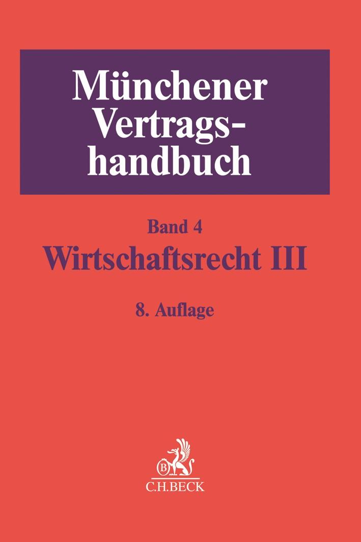 Münchener Vertragshandbuch, Band 4: Wirtschaftsrecht III | 8., neubearbeitete Auflage, 2017 | Buch (Cover)