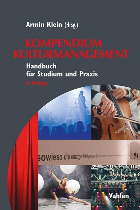 Abbildung von Klein   Kompendium Kulturmanagement   4., überarbeitete Auflage   2017