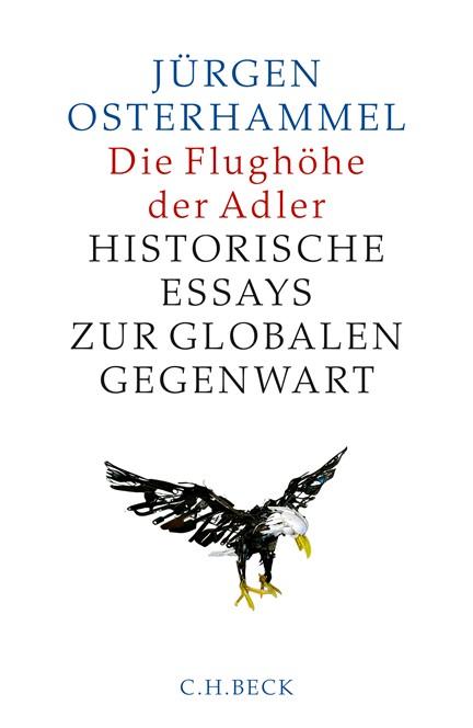 Cover: Jürgen Osterhammel, Die Flughöhe der Adler