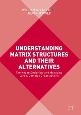 Abbildung von Egelhoff / Wolf | Understanding Matrix Structures and their Alternatives | 1. Auflage | 2017 | beck-shop.de