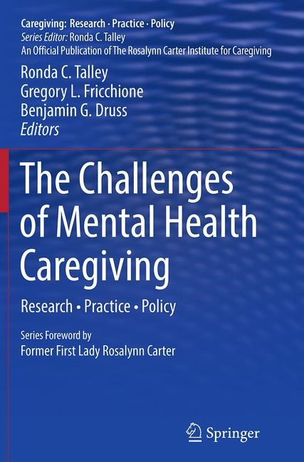 The Challenges of Mental Health Caregiving | Druss / Fricchione / Talley | Softcover reprint of the original 1st ed. 2014, 2016 | Buch (Cover)