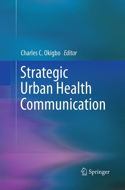 Strategic Urban Health Communication | Okigbo | Softcover reprint of the original 1st ed. 2014, 2016 | Buch (Cover)