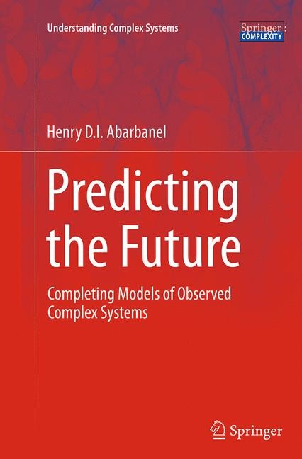Predicting the Future | Abarbanel | Softcover reprint of the original 1st ed. 2013, 2016 | Buch (Cover)