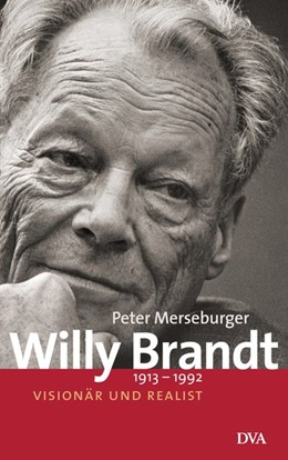 Abbildung von Merseburger | Willy Brandt 1913-1992 | 2012 | Visionär und Realist