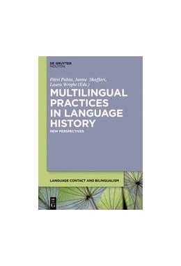 Abbildung von Pahta / Skaffari | Multilingual Practices in Language History | 1. Auflage | 2018 | beck-shop.de