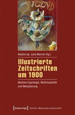 Abbildung von Igl / Menzel | Illustrierte Zeitschriften um 1900 | 1. Auflage | 2016 | beck-shop.de