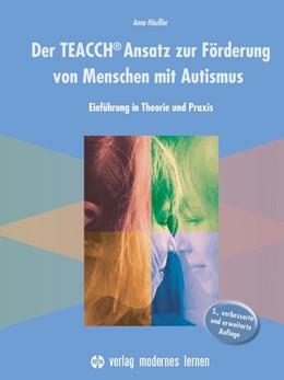 Abbildung von Häußler | Der TEACCH Ansatz zur Förderung von Menschen mit Autismus | 5. Auflage | 2016 | beck-shop.de