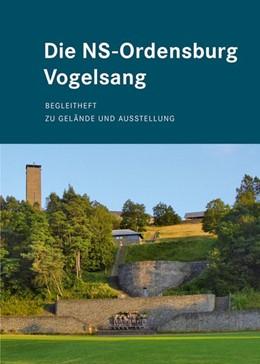 Abbildung von Wunsch   Die NS-Ordensburg Vogelsang   2016   Begleitheft zu Gelände und Aus...