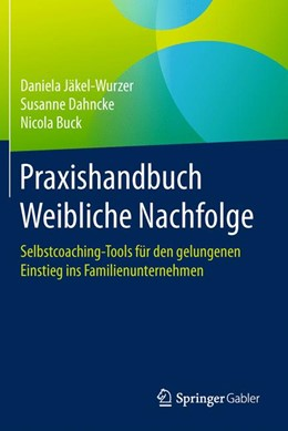 Abbildung von Jäkel-Wurzer / Dahncke | Praxishandbuch Weibliche Nachfolge | 1. Auflage | 2016 | beck-shop.de