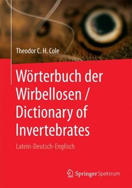 Abbildung von Siebert-Cole | Wörterbuch der Wirbellosen / Dictionary of Invertebrates | 1. Auflage | 2016 | beck-shop.de