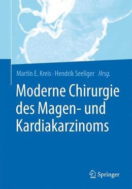 Abbildung von Kreis / Seeliger | Moderne Chirurgie des Magen- und Kardiakarzinoms | 1. Auflage | 2017 | beck-shop.de
