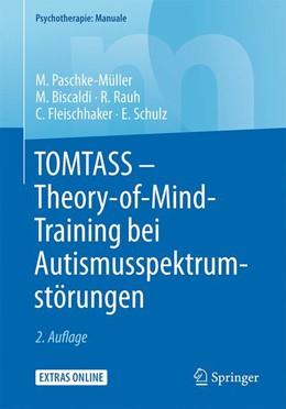 Abbildung von Paschke-Müller / Biscaldi   TOMTASS - Theory-of-Mind-Training bei Autismusspektrumstörungen   2. Auflage   2016   beck-shop.de