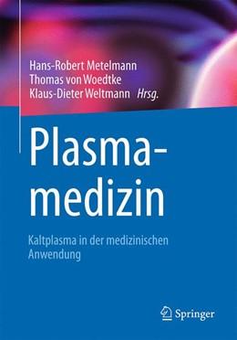 Abbildung von Metelmann / Woedtke / Weltmann | Plasmamedizin | 2016 | Kaltplasma in der medizinische...