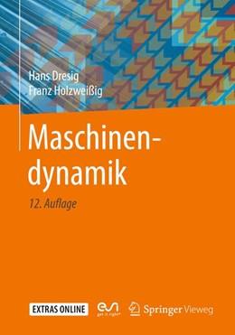 Abbildung von Dresig / Holzweißig   Maschinendynamik   12., aktualisierte Aufl. 2016   2016