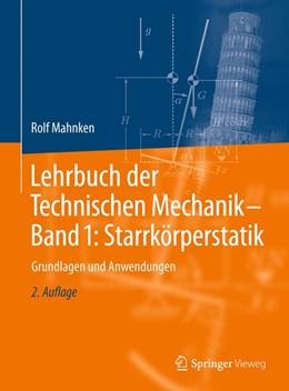 Abbildung von Mahnken | Lehrbuch der Technischen Mechanik - Band 1: Starrkörperstatik | 2. Auflage | 2016 | beck-shop.de