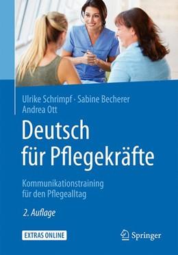Abbildung von Schrimpf / Becherer / Ott | Deutsch für Pflegekräfte | 2., aktualisierte und erweiterte Auflage | 2017 | Kommunikationstraining für den...