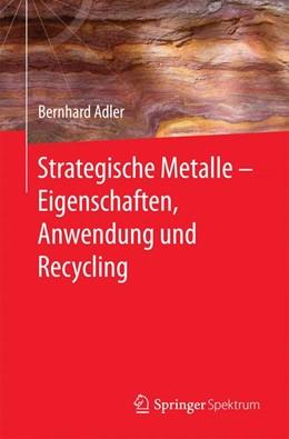 Abbildung von Adler | Strategische Metalle - Eigenschaften, Anwendung und Recycling | 2016