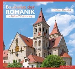 Abbildung von Overdick | Baukunst der Romanik in Baden-Württemberg | 1. Auflage | 2016 | beck-shop.de
