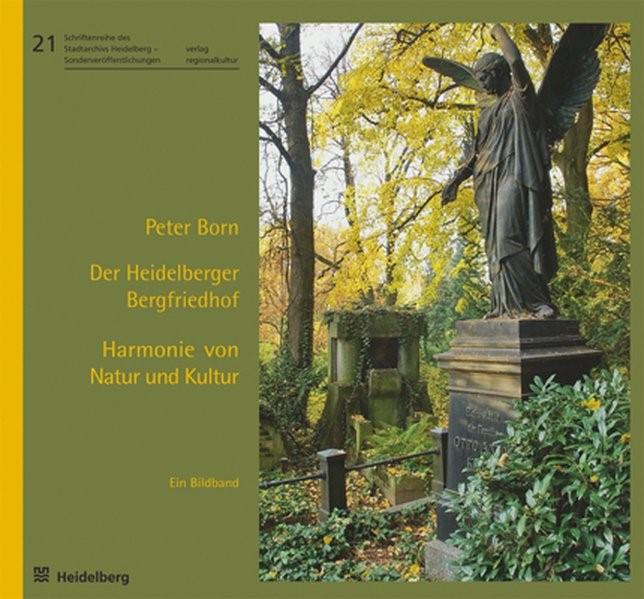 Der Heidelberger Bergfriedhof - Harmonie von Natur und Kultur | Born, 2016 | Buch (Cover)