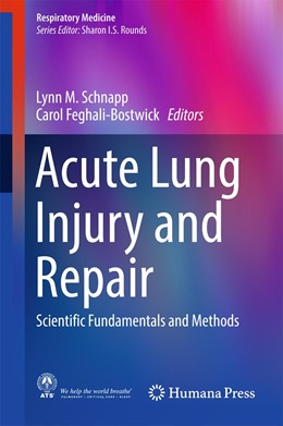 Abbildung von Schnapp / Feghali-Bostwick | Acute Lung Injury and Repair | 2016 | Scientific Fundamentals and Me...