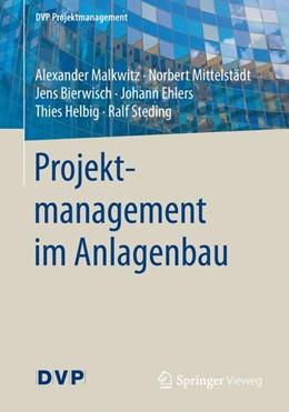 Abbildung von Malkwitz / Mittelstädt / Bierwisch | Projektmanagement im Anlagenbau | 2017