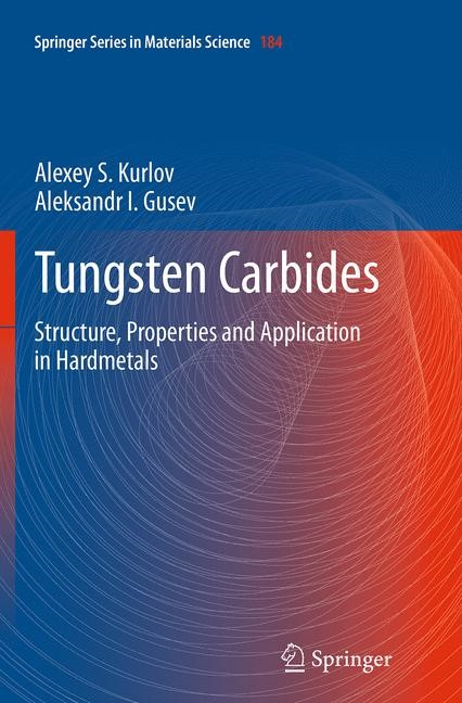 Abbildung von Kurlov / Gusev | Tungsten Carbides | Softcover reprint of the original 1st ed. 2013 | 2016