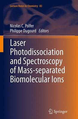 Abbildung von Polfer / Dugourd | Laser Photodissociation and Spectroscopy of Mass-separated Biomolecular Ions | Softcover reprint of the original 1st ed. 2013 | 2016 | 83