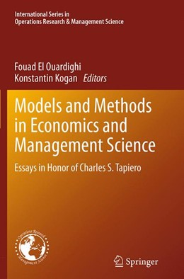 Abbildung von El Ouardighi / Kogan | Models and Methods in Economics and Management Science | Softcover reprint of the original 1st ed. 2014 | 2016 | Essays in Honor of Charles S. ... | 198