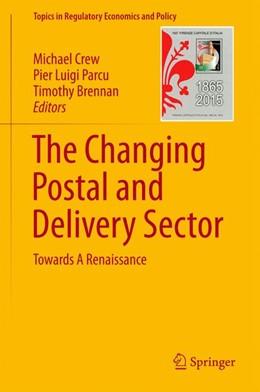 Abbildung von Parcu / Crew | The Changing Postal and Delivery Sector | 1. Auflage | 2017 | beck-shop.de