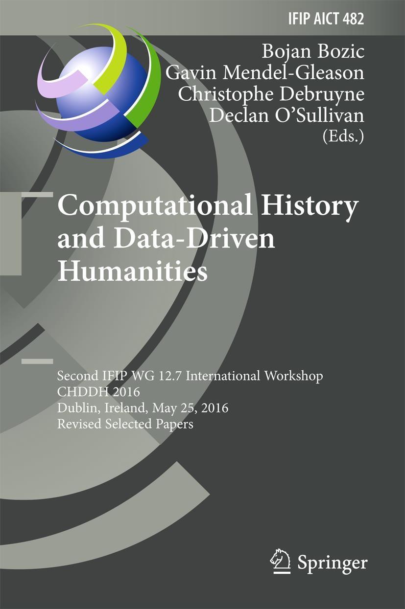 Computational History and Data-Driven Humanities | Bozic / Mendel-Gleason / Debruyne / O'Sullivan | 1st ed. 2016, 2016 | Buch (Cover)