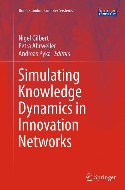 Abbildung von Gilbert / Ahrweiler / Pyka | Simulating Knowledge Dynamics in Innovation Networks | Softcover reprint of the original 1st ed. 2014 | 2016