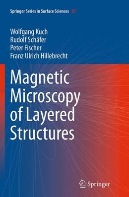Abbildung von Kuch / Schäfer / Fischer | Magnetic Microscopy of Layered Structures | Softcover reprint of the original 1st ed. 2015 | 2016 | 57
